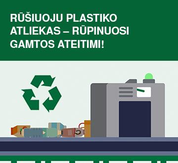 Rūšiuoju plastiko atliekas – rūpinuosi gamtos ateitimi!